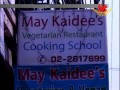 May Kaidee's Veg Thai Restaurant & Culinary School in the Land of Smiles - (In Thai)